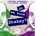 DO WE KNOW SHAKEY?