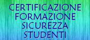 CERTIFICAZIONE FORMAZIONE SICUREZZA STUDENTI